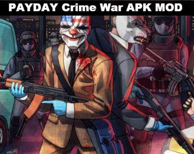 PAYDAY Crime War APK MOD